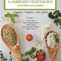 Le sarrasin végétalien vous livre ses recettes Exquises, véganes et sans gluten